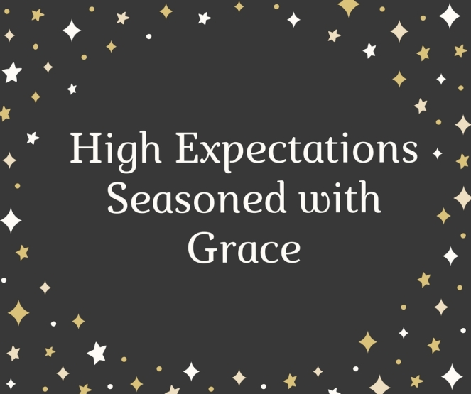 High Expectations with Grace